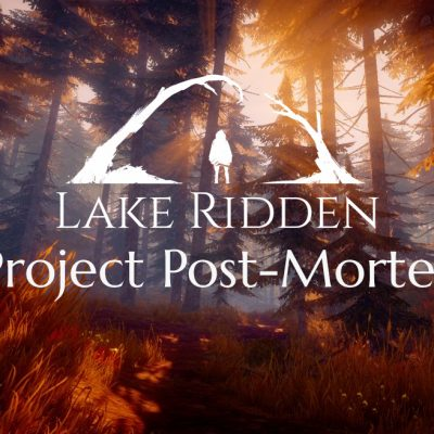 Development Post-Mortem of Project Lake Ridden